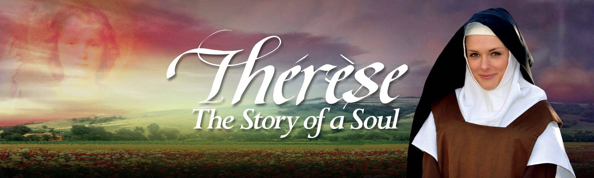 The Story | Therese: The Story of a Soul